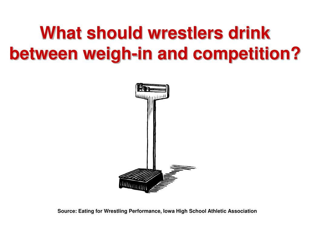 What should wrestlers drink between weigh-in and competition?