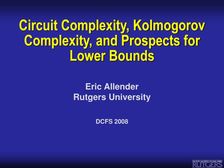 circuit complexity kolmogorov complexity and prospects for lower bounds n.