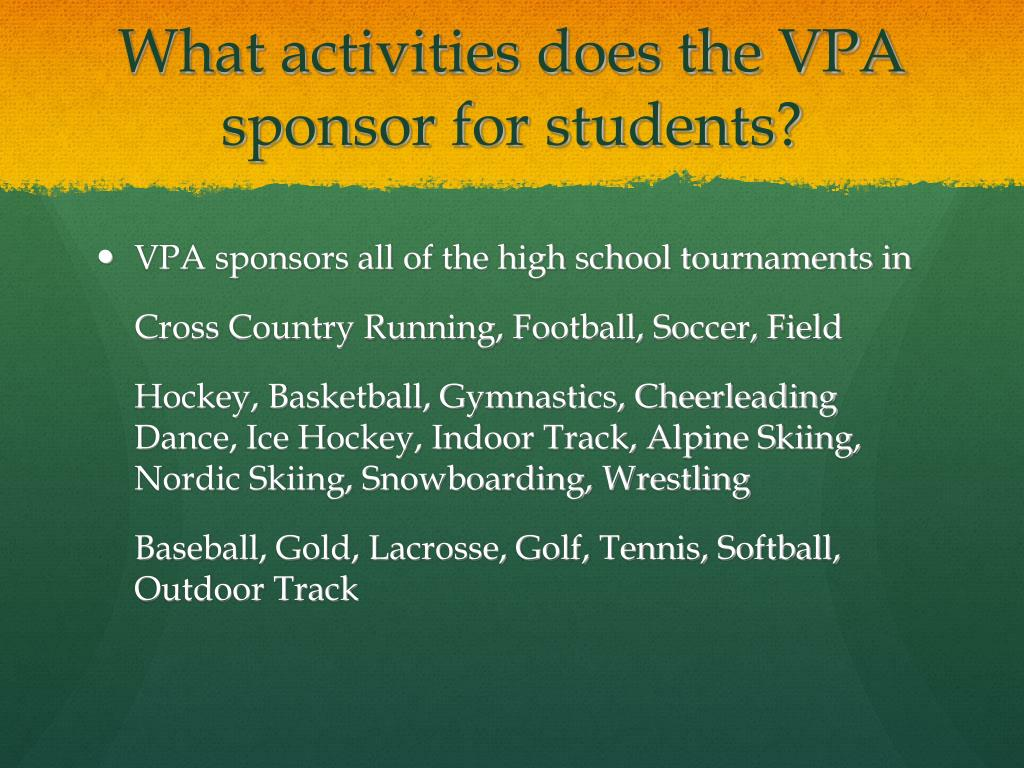 What activities does the VPA sponsor for students?