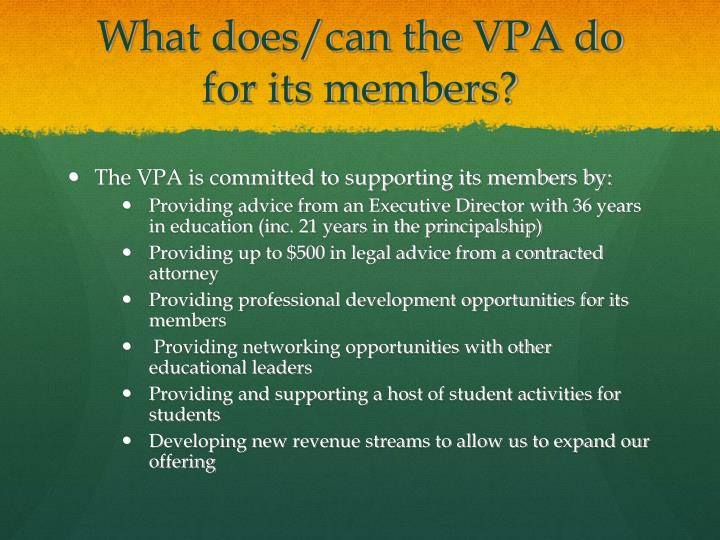 What does can the vpa do for its members