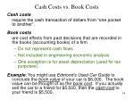 cash costs vs book costs