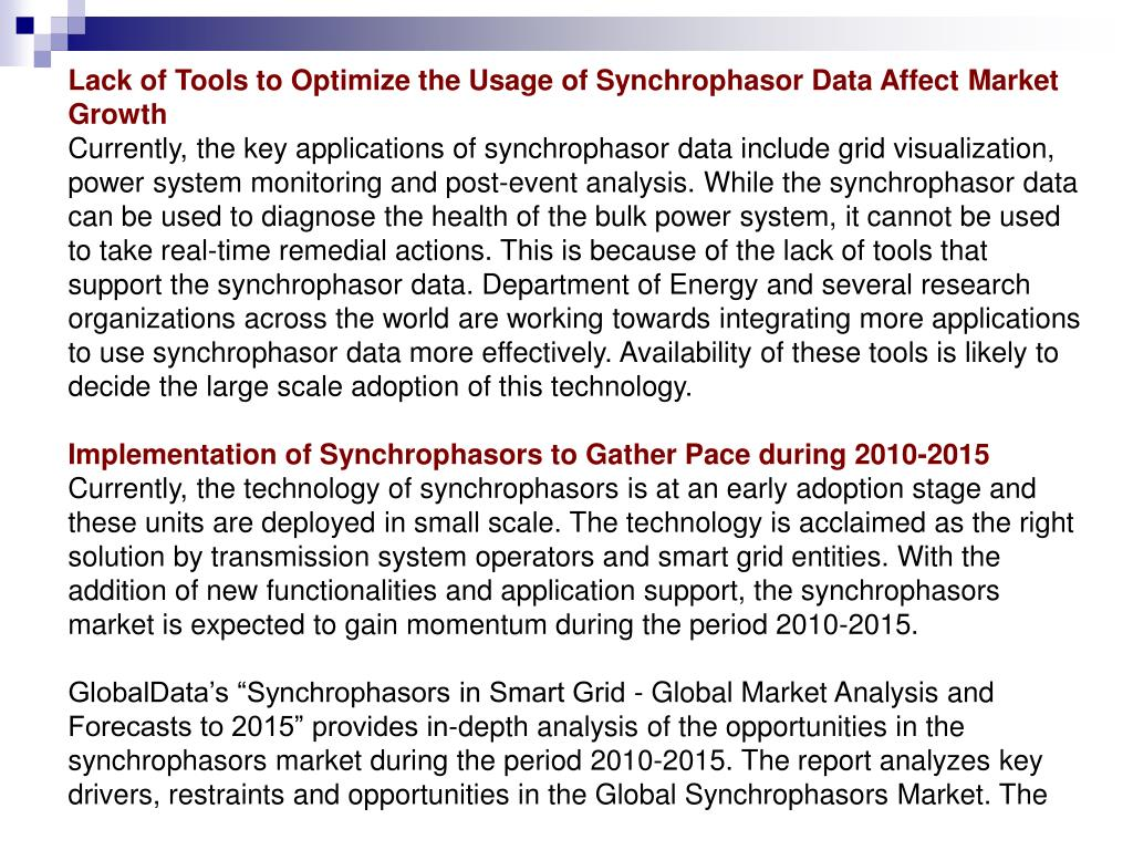 Lack of Tools to Optimize the Usage of Synchrophasor Data Affect Market Growth