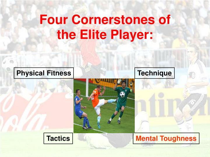 Four cornerstones of the elite player