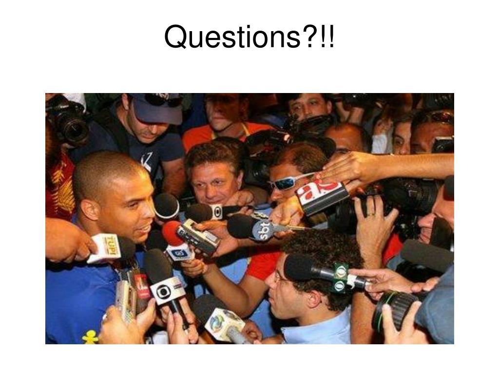 Questions?!!