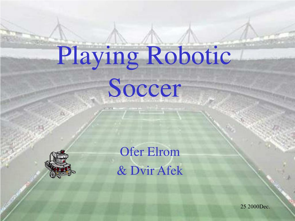 playing robotic soccer l.