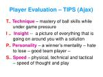 player evaluation tips ajax