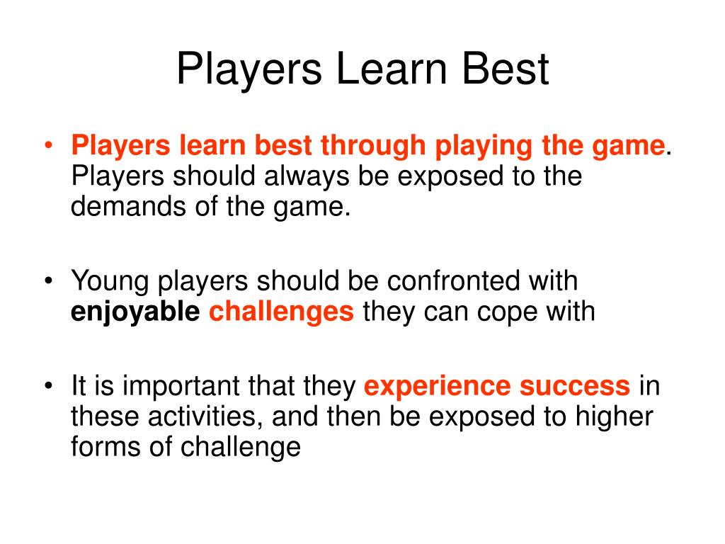 Players Learn Best
