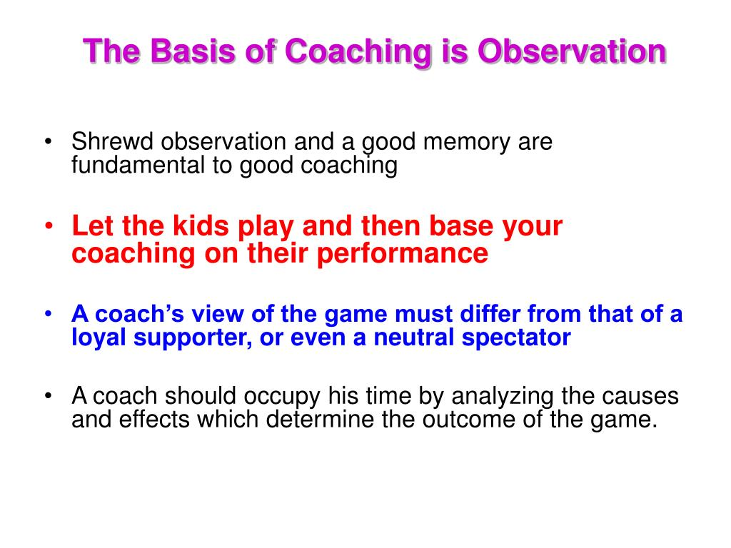 The Basis of Coaching is Observation