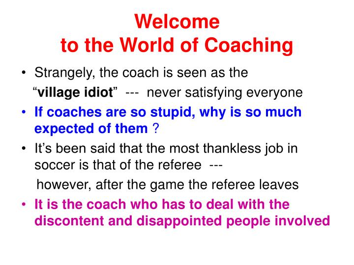 Welcome to the world of coaching
