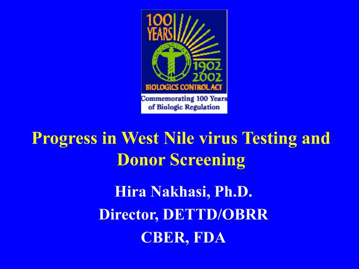 progress in west nile virus testing and donor screening