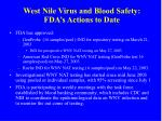 west nile virus and blood safety fda s actions to date1