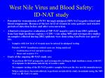 west nile virus and blood safety id nat study