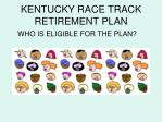 kentucky race track retirement plan25