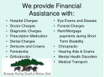 we provide financial assistance with