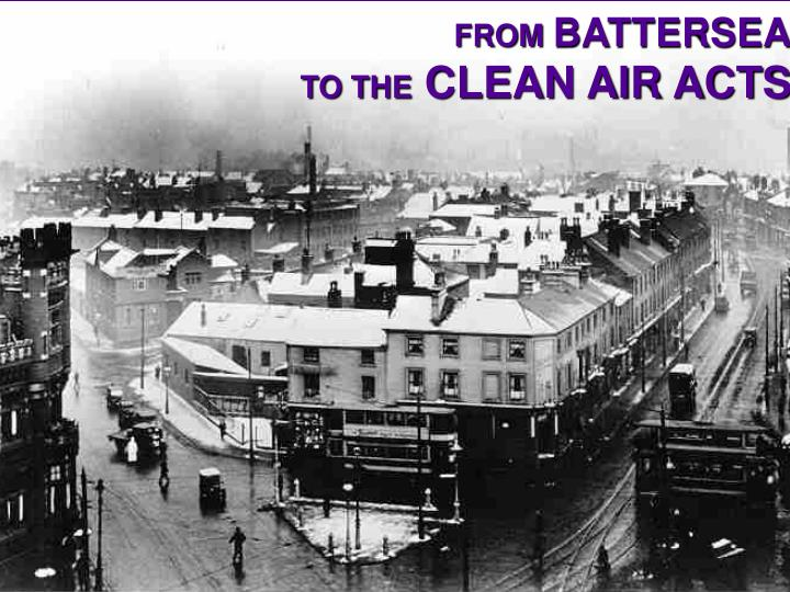 from battersea to the clean air acts n.