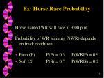ex horse race probability