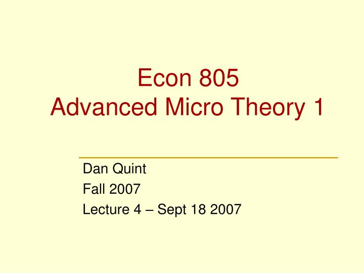 econ 805 advanced micro theory 1 n.