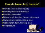 how do horses help humans