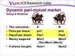 dynamic pari mutuel market setup notation
