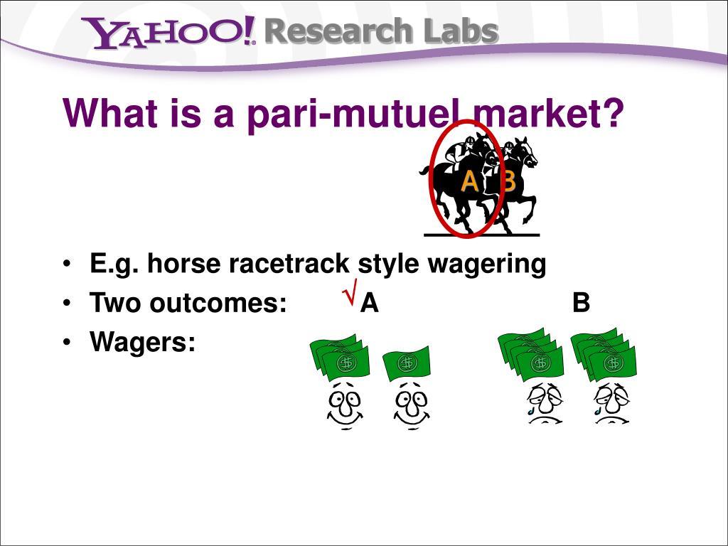What is a pari-mutuel market?