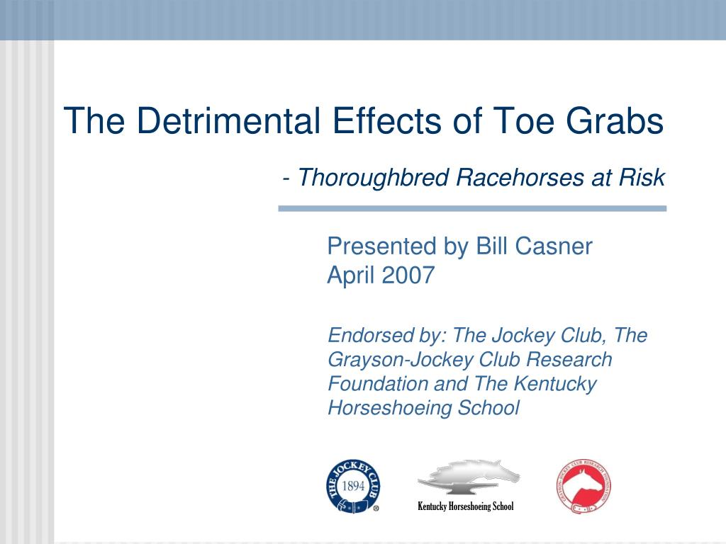 the detrimental effects of toe grabs thoroughbred racehorses at risk l.