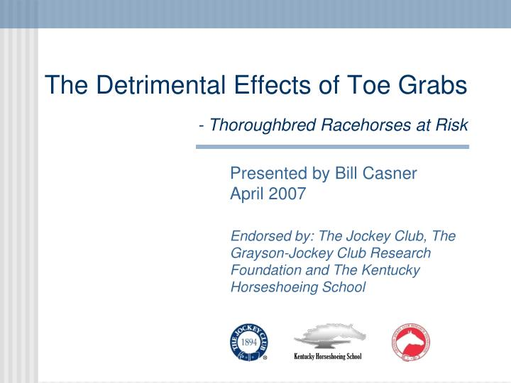 The detrimental effects of toe grabs thoroughbred racehorses at risk