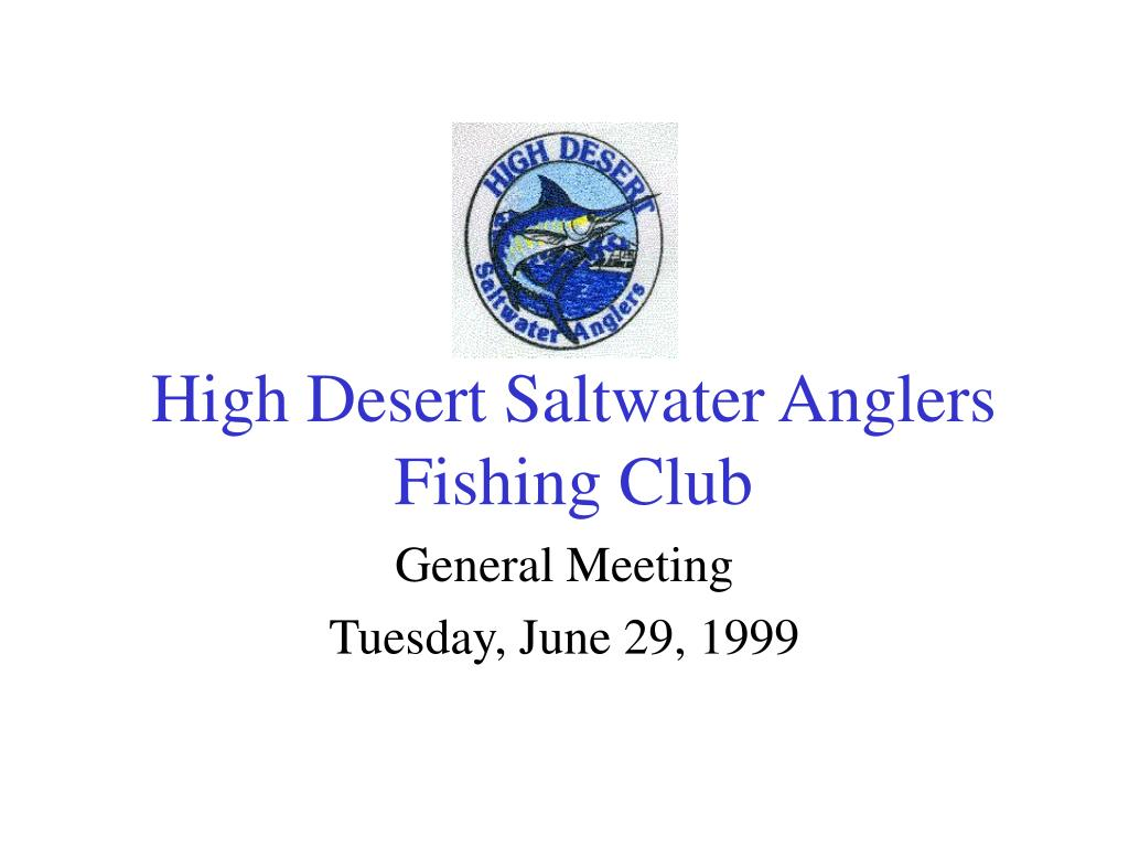 high desert saltwater anglers fishing club l.