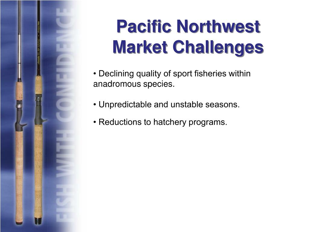 • Declining quality of sport fisheries within anadromous species.