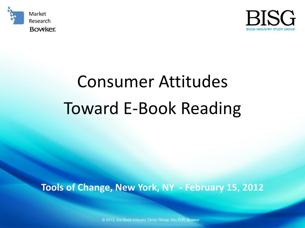 consumer attitudes toward e book reading l.