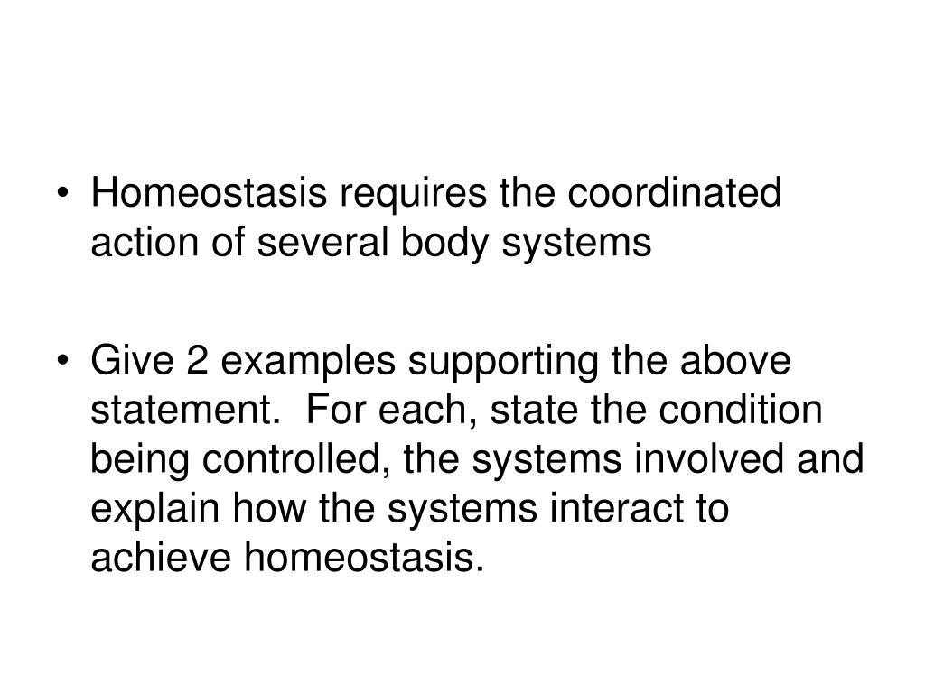 Homeostasis requires the coordinated action of several body systems
