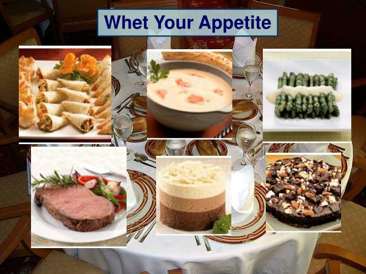Whet Your Appetite