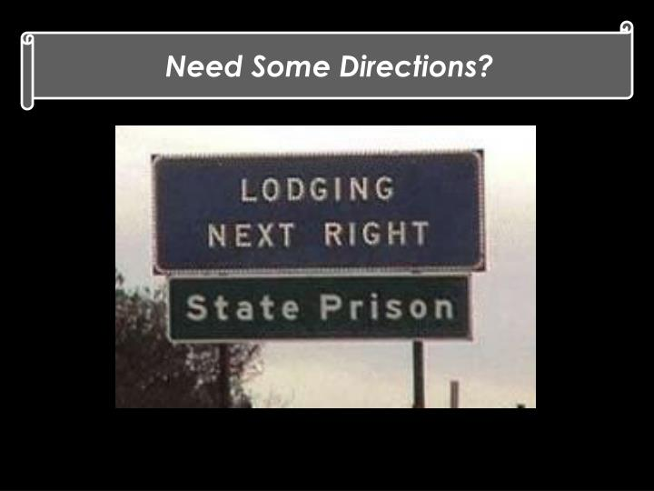 Need Some Directions?