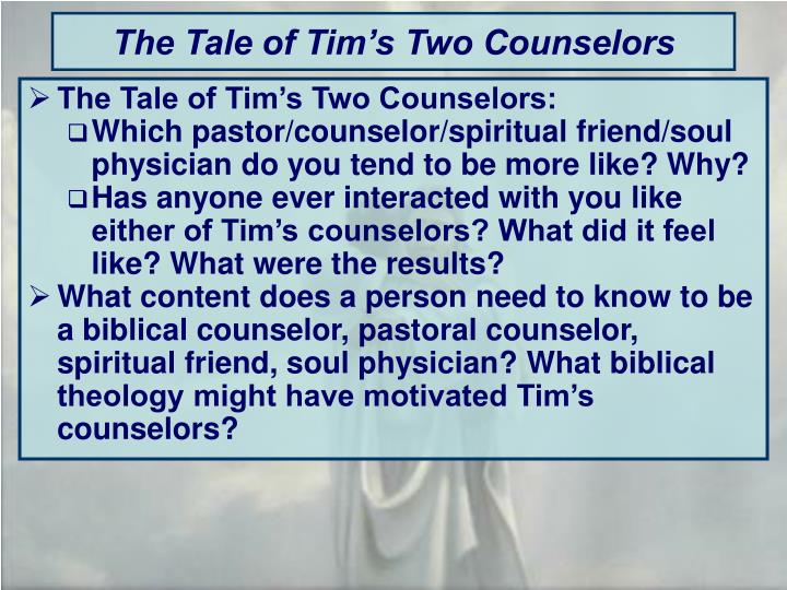 The Tale of Tim's Two Counselors