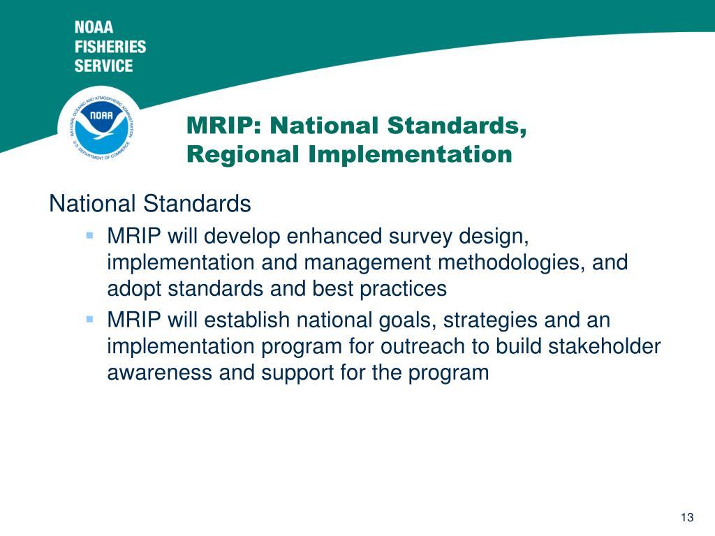 MRIP: National Standards, Regional Implementation
