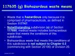 117635 g biohazardous waste means