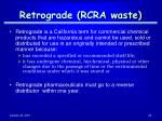 retrograde rcra waste