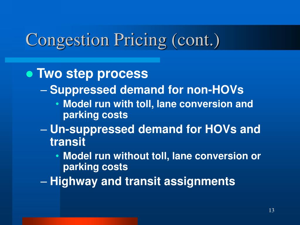 Congestion Pricing (cont.)