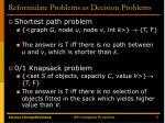 reformulate problems as decision problems