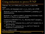 using reduction to prove p np