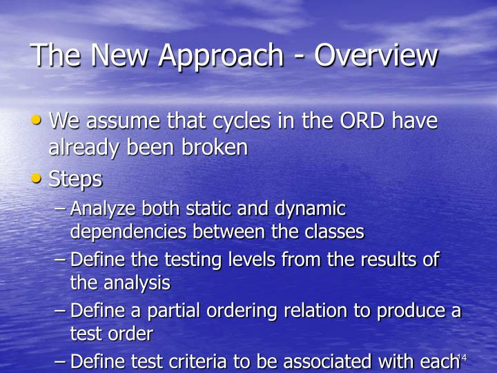 The New Approach - Overview