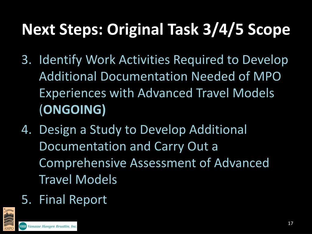 Next Steps: Original Task 3/4/5 Scope