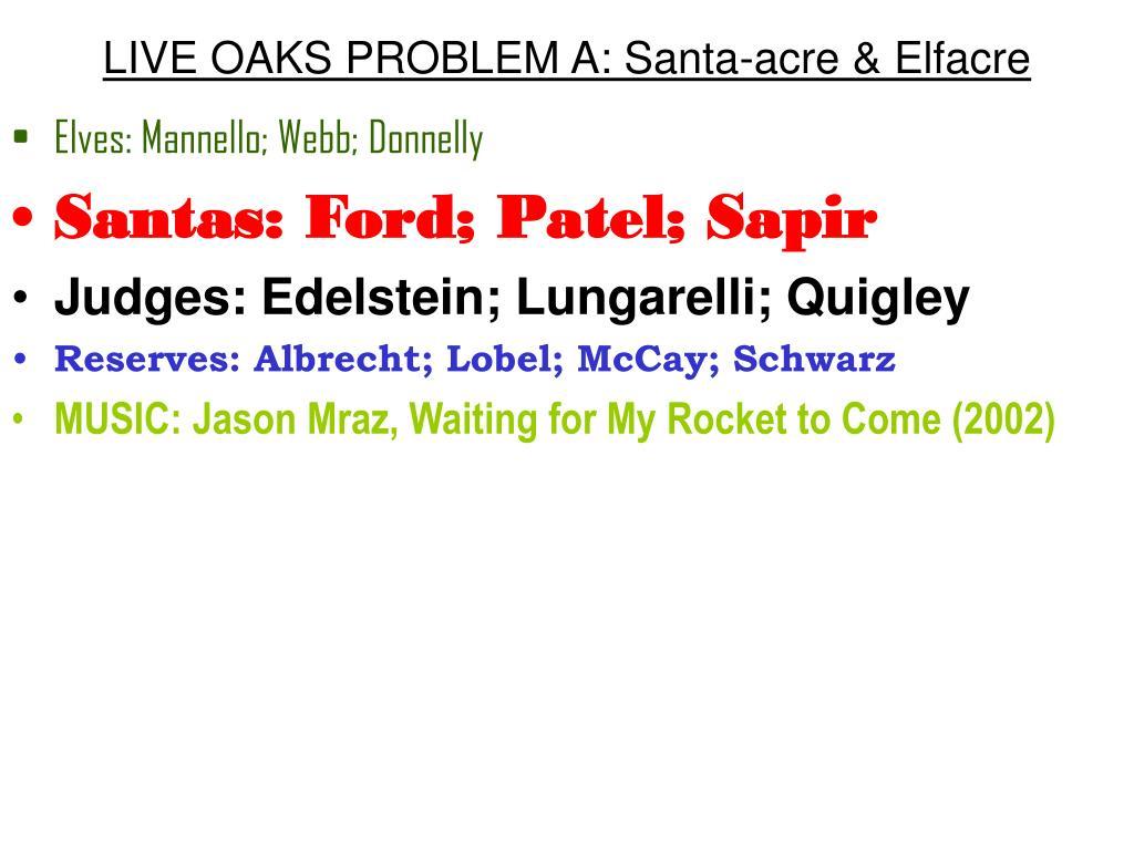 live oaks problem a santa acre elfacre l.