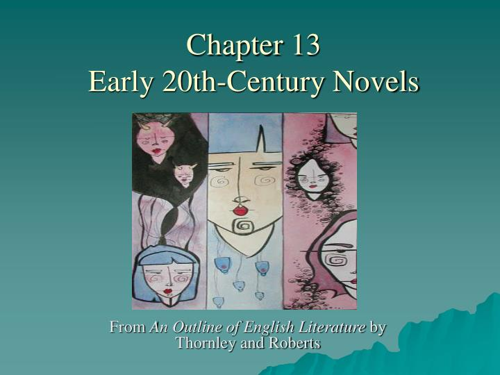 chapter 13 early 20th century novels n.