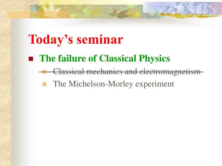 Today s seminar
