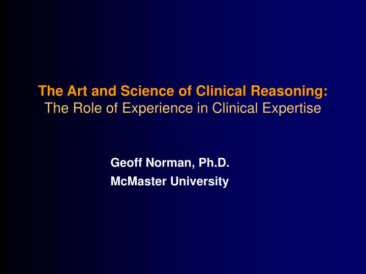 the art and science of clinical reasoning the role of experience in clinical expertise n.