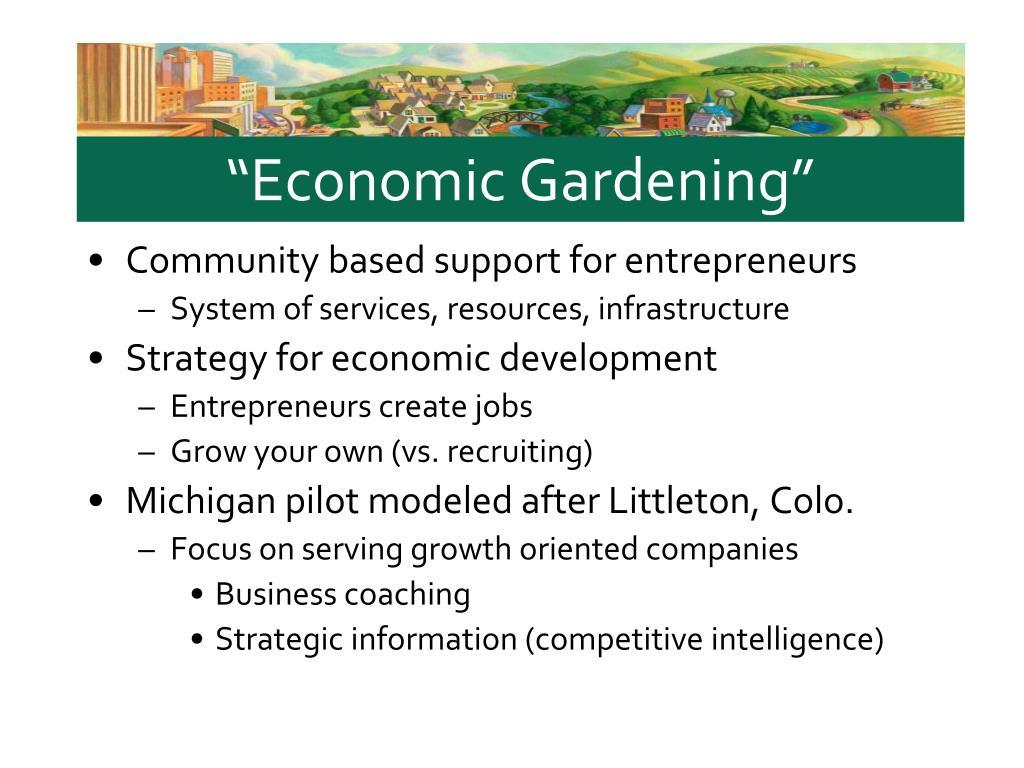 """Economic Gardening"""