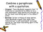 combine a paraphrase with a quotation