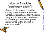 how do i avoid a patchwork paper