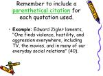 remember to include a parenthetical citation for each quotation used