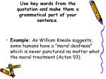 use key words from the quotation and make them a grammatical part of your sentence